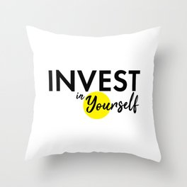 Invest in yourself motivational quote best advice you can get typography bold black Throw Pillow