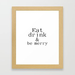 INSTANT DOWNLOAD Eat, Drink, and Be Merry Chalkboard Christmas Print Framed Art Print