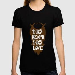 No Beard, No Love- Brown T-shirt