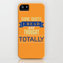 Some Quote iPhone Case