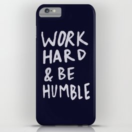 Work Hard and Be Humble x Navy iPhone Case