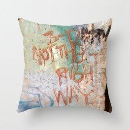 B-D Not The Right Way Throw Pillow