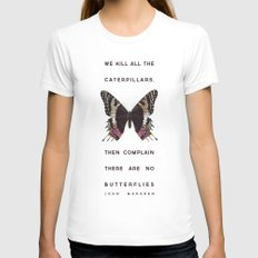 We Kill all the Caterpillars White Womens Fitted Tee LARGE