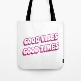 Good Vibes Good Times Tote Bag