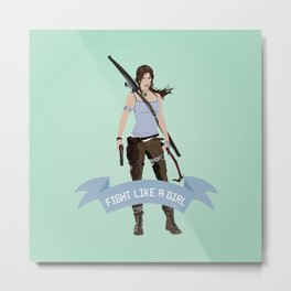 Fight Like a Girl: Lara Croft Metal Print