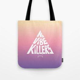 No vibe killers Tote Bag
