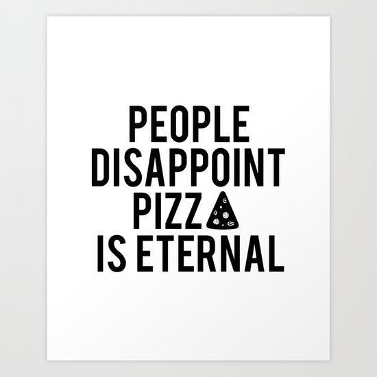 PIZZA PARTY DECOR, People Disappoint Pizza Is Eternal,Pizza Svg,Pizza Art,Sarcasm Quote,Funny Print by aleksmorin