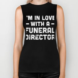 I'm In Love With A Funeral Director Biker Tank