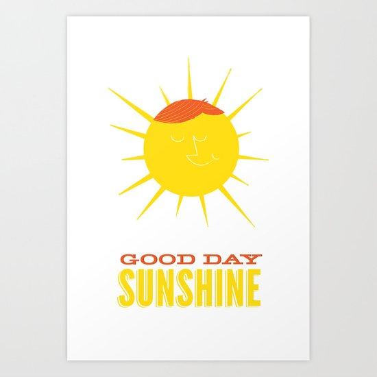 Good Day Sunshine Art Print