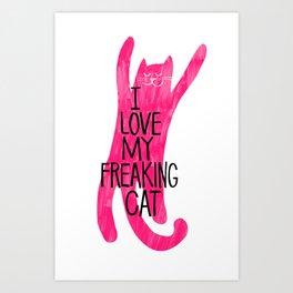 I love my freaking cat - magenta Art Print