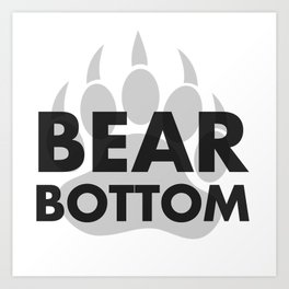 BEAR BOTTOM Art Print