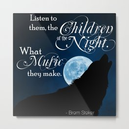 Children of the Night - Bram Stoker quote from Dracula Metal Print