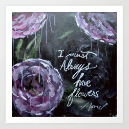 I Must Always Have Flowers Monet Art Print