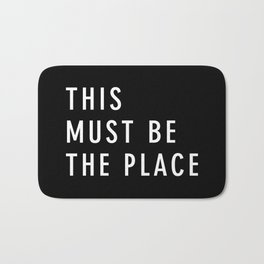 This Must Be The Place Bath Mat