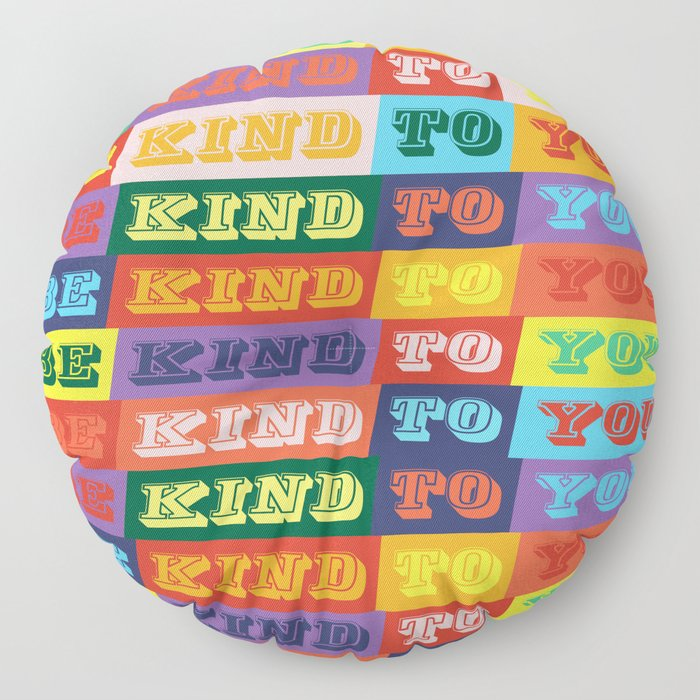 Be Kind To You Floor Pillow