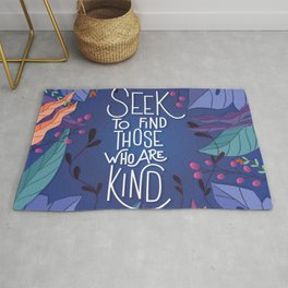 Seek To Find Those Who Are Kind Rug