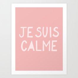 JE SUIS CALME (I Am Calm) Hand Lettering Art Print