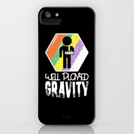 Well Played Gravity - Get Well Broken Arm Fun Gift iPhone Case