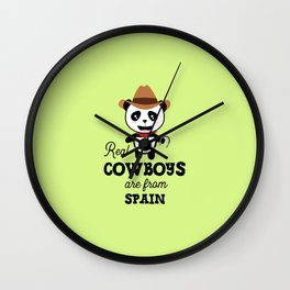 Real Cowboys are from Spain T-Shirt for all Ages Wall Clock