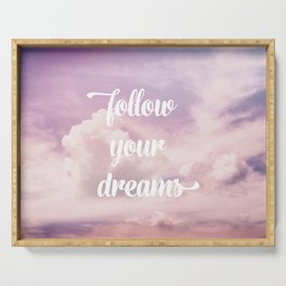 Follow your dreams - pink and purple clouds Serving Tray