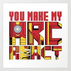 You Make My Arc React  Art Print
