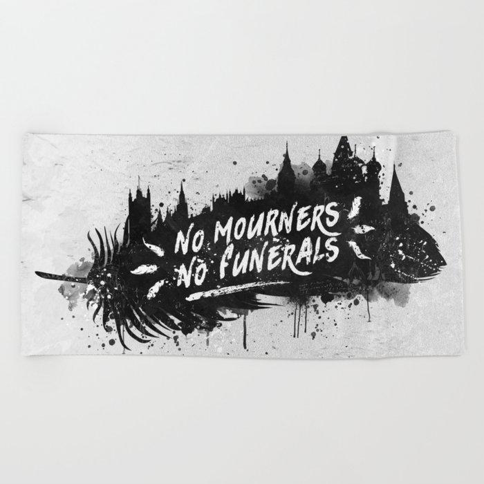 No Mourners No Funerals Beach Towel