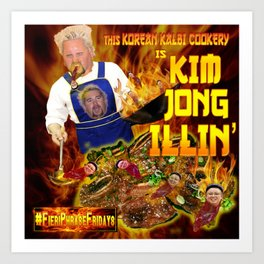 Kim Jong Illin' Art Print
