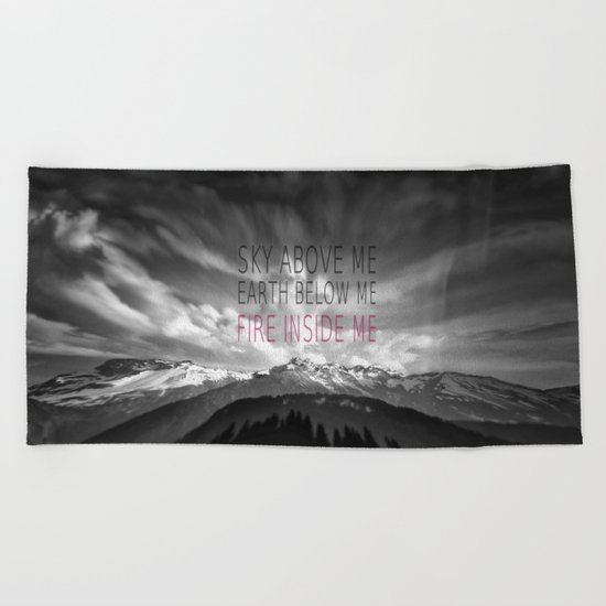 FIRE INSIDE ME Beach Towel