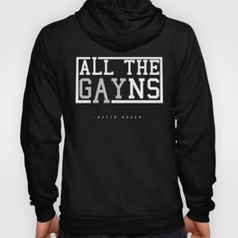 BQ - All The GAYns Hoody