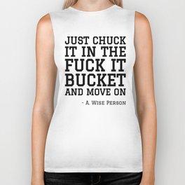 JUST CHUCK IT IN THE FUCK IT BUCKET Biker Tank