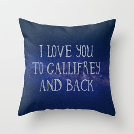 Love you to Gallifrey and back Throw Pillow