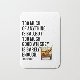 Mark Twain Quote, Too Much Of Anything Is Bad, Party Decor, Whiskey Print, Bar Decor Bath Mat