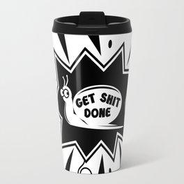 Get Shit Done Snail Travel Mug