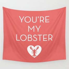 You're My Lobster - Rose Wall Tapestry
