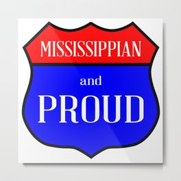 Mississippian And Proud Metal Print