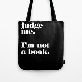 Don't Judge Me. Tote Bag
