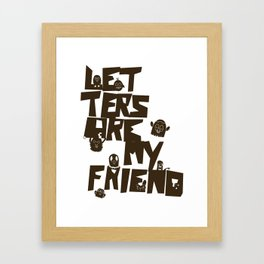 Letters are my friend Framed Art Print