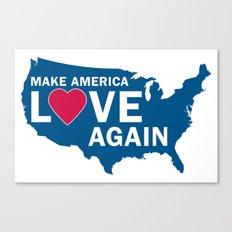 Make America Love Again Canvas Print