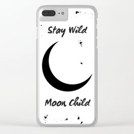 Stay Wild Moon Child - crescent moon art Clear iPhone Case