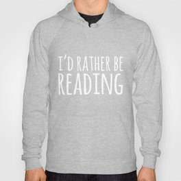 I'd Rather Be Reading - Inverted Hoody