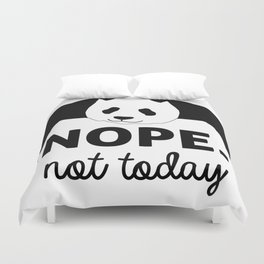 Nope! Not Today Duvet Cover