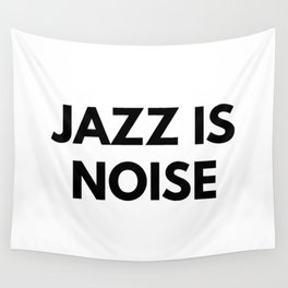 Jazz Is Noise Wall Tapestry