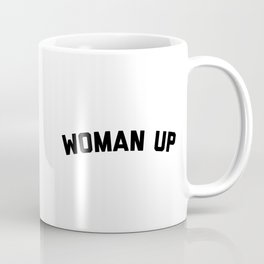 Woman Up Funny Quote Coffee Mug