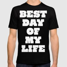 Best Day Of Your Life Mens Fitted Tee Black MEDIUM