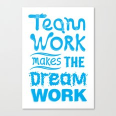Team Work Makes the Dreamwork Canvas Print