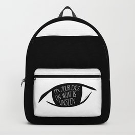 Fixe your eyes on what is unseen Backpack