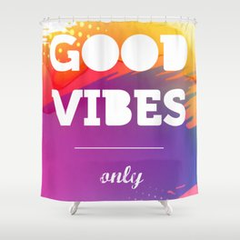 Good Vibes Only, watercolor poster, Thsirt, Phone case, Shower Curtain