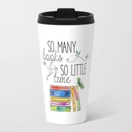 So Many Books, So Little Time Design Travel Mug