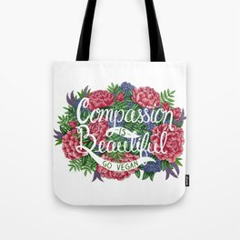 Compassion is Beautiful Tote Bag