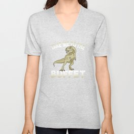Take me to the Buffet Food Lover Foodie T-rex Pun Unisex V-Neck